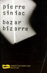 Pierre Siniac - Bazar bizarre.