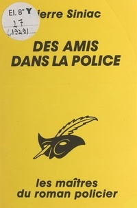 Pierre Siniac et Albert Pigasse - Des amis dans la police.