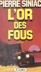 Pierre Siniac et Christian Royer - L'or des fous.