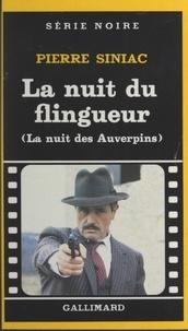 Pierre Siniac et Marcel Duhamel - La nuit du flingueur - La nuit des Auverpins.