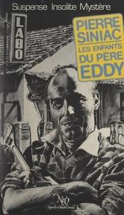 Pierre Siniac et Jean-Claude Claeys - Les enfants du Père Eddy.