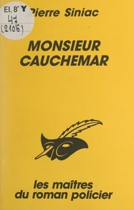 Pierre Siniac et Albert Pigasse - Monsieur Cauchemar.