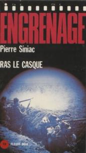 Pierre Siniac - Ras le casque.