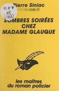 Pierre Siniac et Albert Pigasse - Sombres soirées chez Madame Glauque.