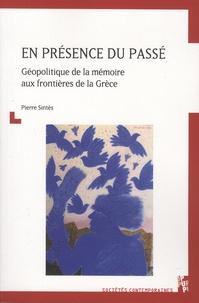 Pierre Sintès - En présence du passé - Géopolitique de la mémoire aux frontières de la Grèce.