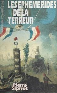 Pierre Sipriot - Les éphémérides de la Terreur - La Convention, 21 septembre 1792-26 octobre 1795.