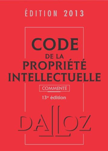 Pierre Sirinelli et Sylviane Durrande - Code de la propriété intellectuelle commenté 2013.