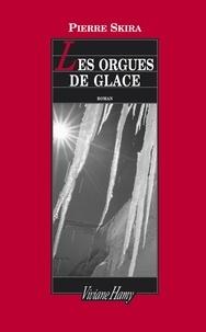 Pierre Skira - Les orgues de glace.