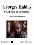 Pierre Smolik - Georges Haldas - L'invisible au quotidien.