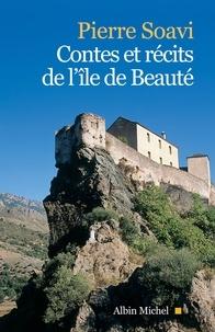 Pierre Soavi - Contes et récits de l'île de Beauté.