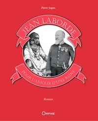 Pierre Sogno - Jean Laborde - Pour l'amour d'une reine.