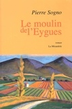 Pierre Sogno - Le moulin de l'Eygues.