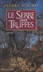 Pierre Sogno - Le Serre-aux-Truffes.