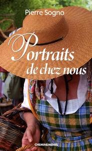 Pierre Sogno - Portraits de chez nous.