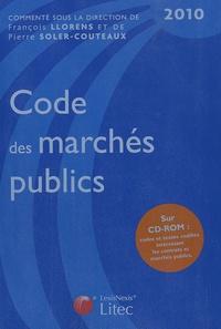 Pierre Soler-Couteaux et François Llorens - Code des marchés publics 2010. 1 Cédérom