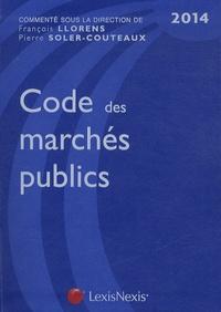 Pierre Soler-Couteaux et François Llorens - Code des marchés publics 2014.