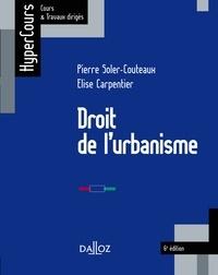 Pierre Soler-Couteaux et Elise Carpentier - Droit de l'urbanisme 2015.