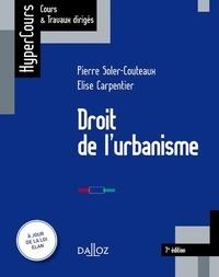 Pierre Soler-Couteaux et Elise Carpentier - Droit de l'urbanisme.