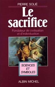 Pierre Solié - Le Sacrifice fondateur de civilisation et d'individuation.