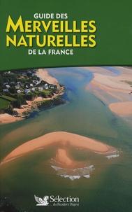 Pierre Sommé et Hélène Werner - Guide des merveilles naturelles de la France.