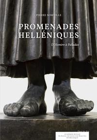 Pierre Somville - Promenades helléniques - D'Homère à Palladas.