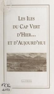 Pierre Sorgial - Les îles du Cap-Vert, d'hier et d'aujourd'hui.