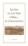 Pierre Sorgial - Les Iles du Cap-Vert d'hier et d'aujourd'hui ....