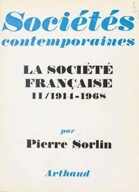 Pierre Sorlin et  Collectif - La société française (2) - 1914-1968.