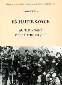 Pierre Soudan - En  Haute-Savoie au tournant de l'autre siècle.