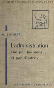 Pierre Soudet et Lucien Mehl - L'administration vue par les siens et par d'autres.