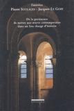 Pierre Soulages et Jacques Le Goff - De la pertinence de mettre une oeuvre contemporaine dans un lieu chargé d'histoire - Entretien.