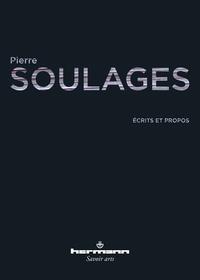 Pierre Soulages - Ecrits et propos.