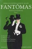 Pierre Souvestre et Marcel Allain - Fantômas Intégrale, Tome 3 : Le Fiacre de nuit ; La Main coupée ; L'Arrestation de Fantômas ; Le Magistrat cambrioleur.