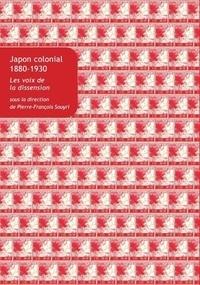 Pierre Souyri - Japon colonial, 1880-1930 - Les voix de la dissension.
