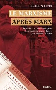 Pierre Souyri - Le marxisme après Marx.