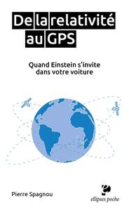 Pierre Spagnou - De la relativité au GPS - Quand Einstein s'invite dans votre voiture.