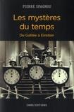 Pierre Spagnou - Les mystères du temps - De Galilée à Einstein.