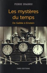 Les mystères du temps- De Galilée à Einstein - Pierre Spagnou |