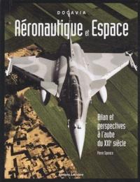 Pierre Sparaco - Aéronautique et Espace - Bilan et perspectives à l'aube du XXIème siècle.