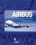 Pierre Sparaco - Airbus - La véritable histoire.