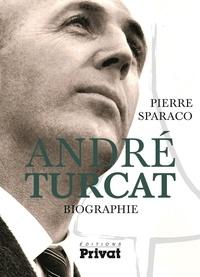 Pierre Sparaco - André Turcat - Biographie.