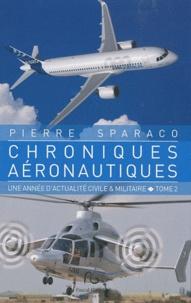 Pierre Sparaco - Chroniques aéronautiques - Tome 2.