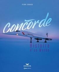 Pierre Sparaco - Concorde - Histoire d'un mythe.