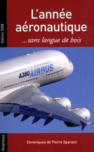 Pierre Sparaco - L'année aéronautique... - Sans langue de bois.