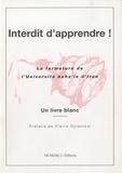 Pierre Spierckel - Interdit d'apprendre ! - Un livre blanc sur la destruction de la vie intellectuelle et culturelle de la communauté baha'ie d'Iran.