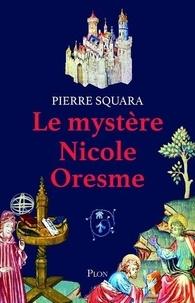 Téléchargements de livres électroniques gratuits torrents Le mystère Nicole Oresme 9782259282406 ePub