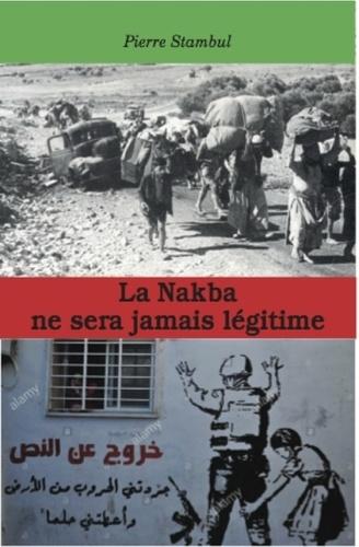 Pierre Stambul - La Nakba ne sera jamais légitime.