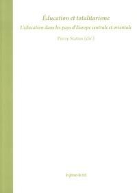 Pierre Statius - Education et totalitarisme - L'éducation dans les pays d'Europe centrale et orientale.