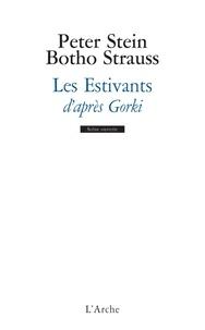 Pierre Stein et Botho Strauss - Les Estivants d'après Gorki.