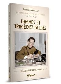 Pierre Stéphany - Entre dex guerres 5 : Drames et tragedies belges.